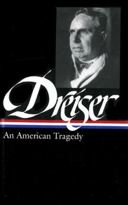 Theodore Dreiser: An American Tragedy