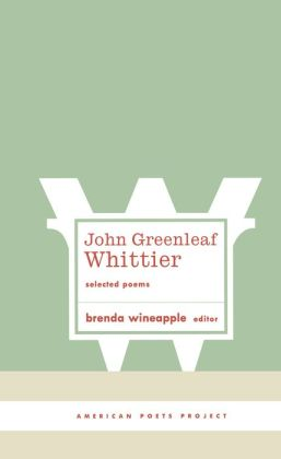 John Greenleaf Whittier: Selected Poems
