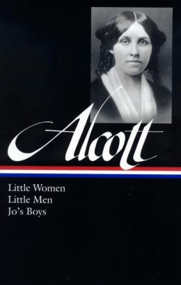 Louisa May Alcott: Little Women, Little Men, Jo's Boys: Little Women, Little Men, Jo's Boys