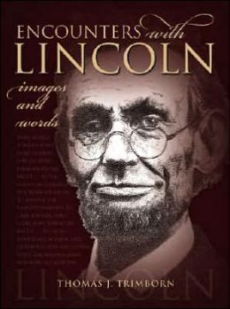 Encounters with Lincoln: Images and Words