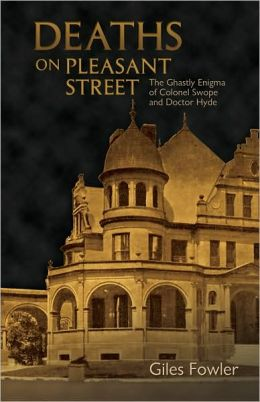 Deaths on Pleasant Street: The Ghastly Enigma of Colonel Swope and Doctor Hyde