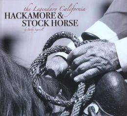Legendary California Hackamore and Stock Horse