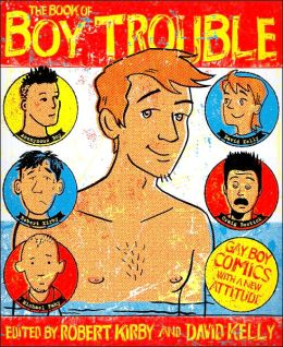 Book of Boy Trouble: Gay Boy Comics with a New Attitude
