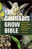 Book Cover Image. Title: The Cannabis Grow Bible:  The Definitive Guide to Growing Marijuana for Recreational and Medical Use, Author: Greg Green