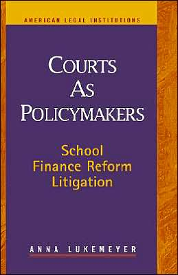 Courts As Policymakers: School Finance Reform Litigation