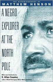 Negro Explorer at the North Pole: The Autobiography of Matthew Henson