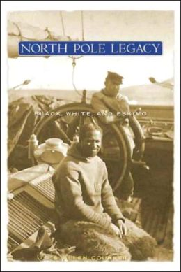 North Pole Legacy: Black,White,and Eskimo