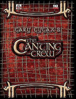 Gary Gygax's Gygaxian Fantasy Worlds, Volume 1: The Canting Crew