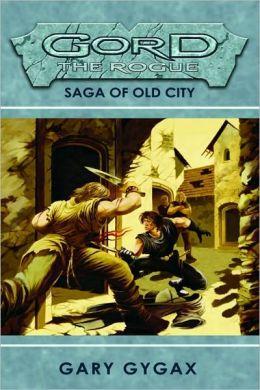 Gord the Rogue, Volume 1: Saga of Old City