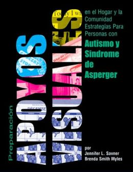 Preparacion de apoyos visuales para uso en el hogar y la comunidad: Estrategias para las personas con autismo y síndrome de Asperger