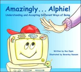 Amazingly... Alphie!: Understanding and Accepting Different Ways of Being