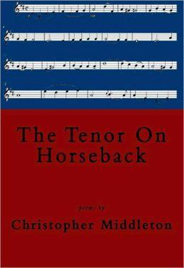 The Tenor on Horseback: Poems