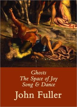 Ghosts, The Space of Joy, Song & Dance