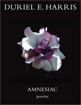 Amnesiac: Poems