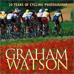 Graham Watson: 20 Years of Cycling Photography