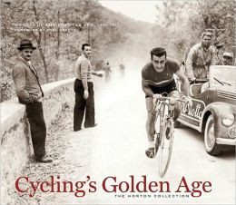 Cycling's Golden Age: Heroes of the Postwar Era, 1946-1967, The Horton Collection