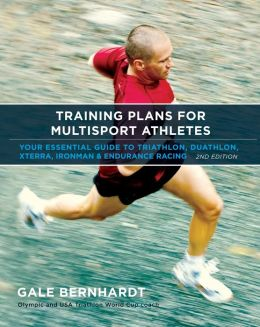 Training Plans for Multisport Athletes : Your Essential Guide to Triathlon, Duathlon, XTERRA, Ironman, and Endurance Racing