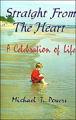 Straight from the Heart: A Celebration of Life