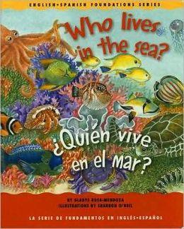 Who Lives in the Sea?/Qui'n Vive en el Mar?