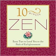 10-Minute Zen: Easy Tips to Lead You to the Path of Enlightenment