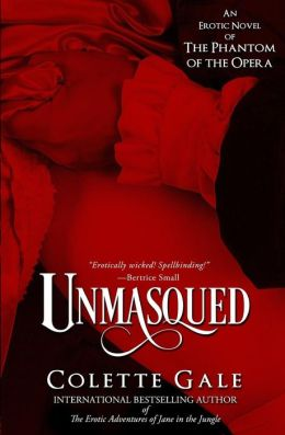 Unmasqued: An Erotic Novel of the Phantom of the Opera