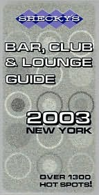 Shecky's Bar, Club and Lounge Guide for New York City: 2003