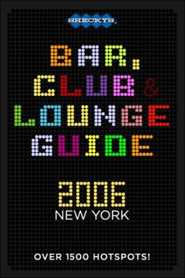 Shecky's Bar, Club and Lounge Guide for New York City: 2006