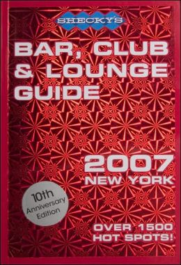 Shecky's Bar, Club and Lounge Guide for New York City 2007