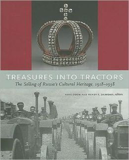 Treasures into Tractors: The Selling of Russia's Cultural Heritage, 1918-1938