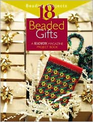 Beaded Gifts: A Beadwork Magazine Project Book