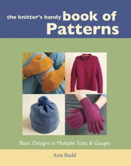 Knitters Handy Book of Patterns: Basic Designs in Multiple Sizes & Gauges