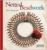 Netted Beadwork (Beadwork How-To Series)