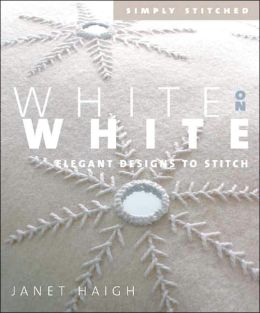 White on White: Elegant Designs to Stitch