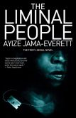 Book Cover Image. Title: The Liminal People:  A Novel, Author: Ayize Jama-Everett