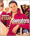 Easy Sweaters: 50 Knit and Crochet Projects