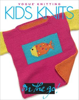 Vogue® Knitting on the Go! Kids Knits