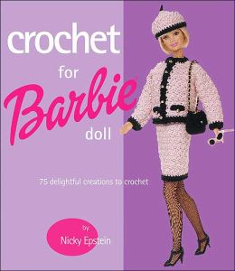 Crochet for Barbie Doll: 75 Delightful Creations to Crochet