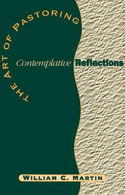 Art of Pastoring: Contemplative Reflections