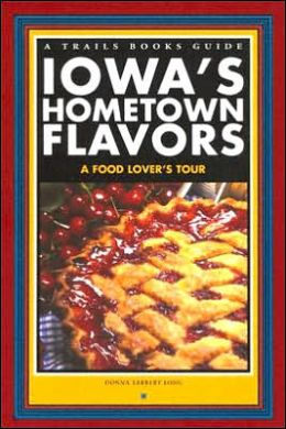 Iowa's Hometown Flavors: A Food Lover's Tour