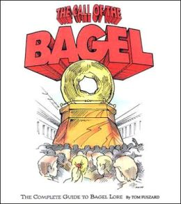Call of the Bagel: The Complete Guide to Bagel Lore