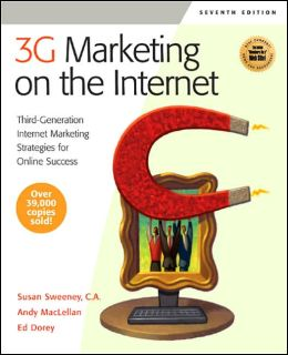 3G Marketing on the Internet: Third-Generation Internet Marketing Strategies for Online Success