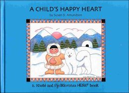 A Child's Happy Heart: A Khobi and Bjelkiersam Hero Book