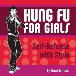 Kung Fu for Girls: Self Defense with Style