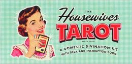 Housewives Tarot: Domestic Divination Kit (With Deck and Instruction Book)