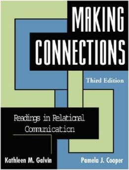 Making Connections: Readings in Relational Communication