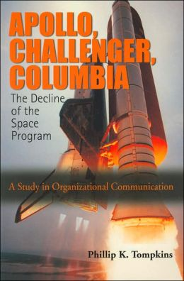 Apollo, Challenger, and Columbia: The Challenger Syndrome and the Decline of US Organizations and Institutions
