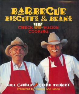 Barbecue, Biscuits and Beans: Chuck Wagon Cooking