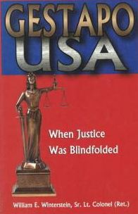 Gestapo U.S.A.: When Justice Was Blindfolded