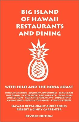 Big Island Of Hawaii Restaurants And Dining With Hilo And The Kona Coast