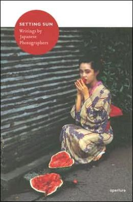 Setting Sun: Writings by Japanese Photographers